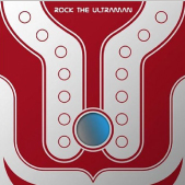 ROCK THE ULTRAMAN